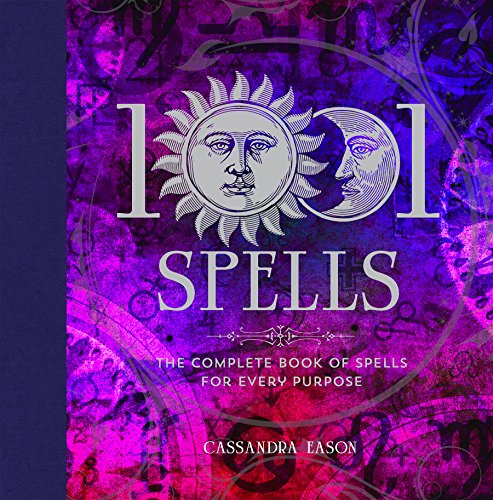 1001 Spells: The Complete Book of Spells for Every Purpose (English Edition)