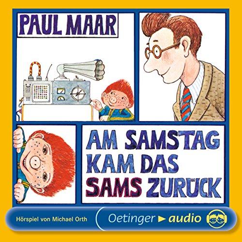 Am Samstag kam das Sams zurück     Sams Hörspiel 2              Autor:                                                                                                                                 Paul Maar                               Sprecher:                                                                                                                                 Klaus Jepsen,                                                                                        Michael Orth,                                                                                        Uwe Paulsen                      Spieldauer: 54 Min.     172 Bewertungen     Gesamt 4,7