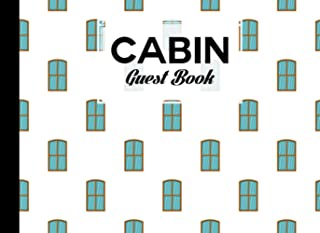 Cabin Guest Book: Window Cover Guest Book for Vacation Home, Cabin Edition: 8.25 x 6 Guest Log Book for Vacation Rental, A...