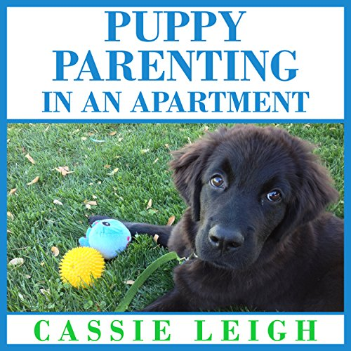 Puppy Parenting in an Apartment audiobook cover art