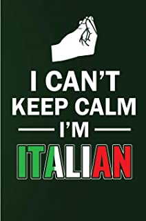 I Can't Keep Calm I'm Italian: Blank Lined Journal For The Boy Or Girl From Italy