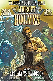 Mycroft Vol. 1: The Apocalypse Handbook by [Kareem Abdul-Jabbar, Raymond Obstfeld, Josh Cassara, Joshua Cassara, Luis Guerrero]