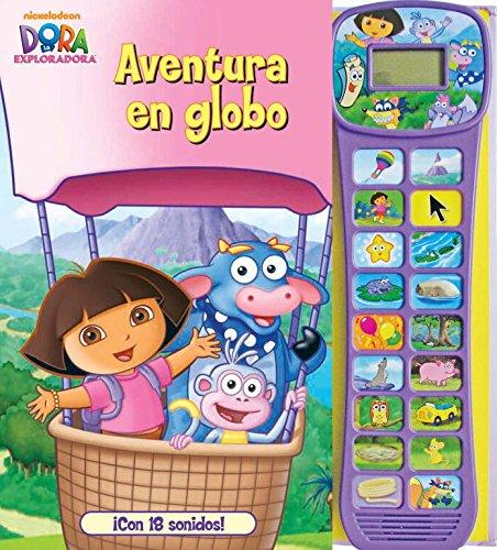 Aventura en globo  Dora la exploradora. Libro regalo :  �Con 18 sonidos