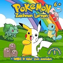 Pokemon Zeichnen Lernen: 40 Pokemons zu ziehen + Bonus 10 Bilder zum Ausmalen   Generation 1   inoffiziell (German Edition)