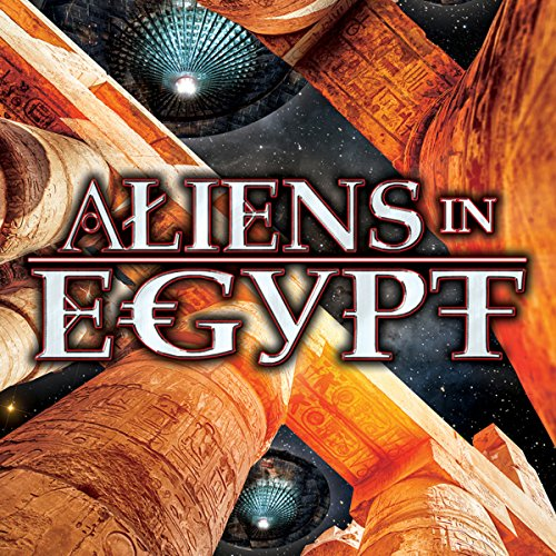 Aliens in Egypt audiobook cover art