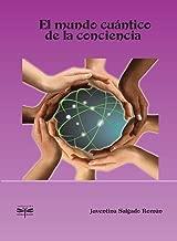 El mundo cuántico de la conciencia (Spanish Edition)