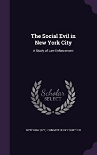 The Social Evil in New York City: A Study of Law Enforcement