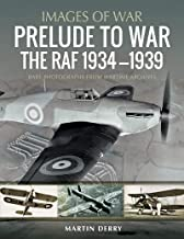 Prelude to War: The RAF, 1934–1939 (Images of Aviation)