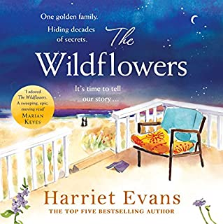 The Wildflowers                   By:                                                                                                                                 Harriet Evans                               Narrated by:                                                                                                                                 Lucy Paterson                      Length: 16 hrs and 52 mins     172 ratings     Overall 4.3