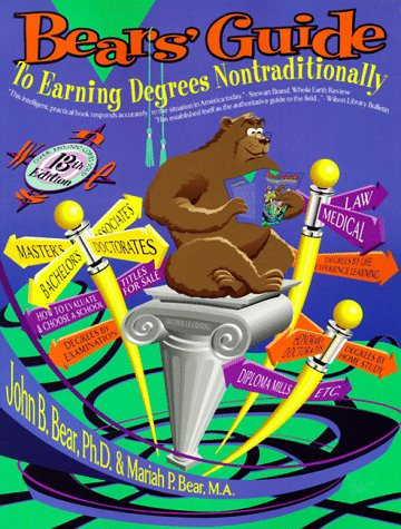Bears Guide To Earning Degrees Nontraditionally Bears Guide To Earning Degrees By Distance Learning