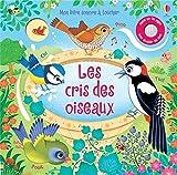 Les cris des oiseaux - Mon livre sonore à toucher