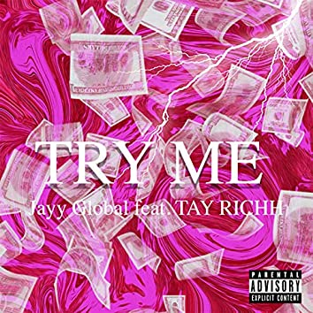Try Me (feat. Tay Richh)