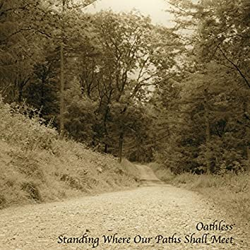 Standing Where Our Paths Shall Meet