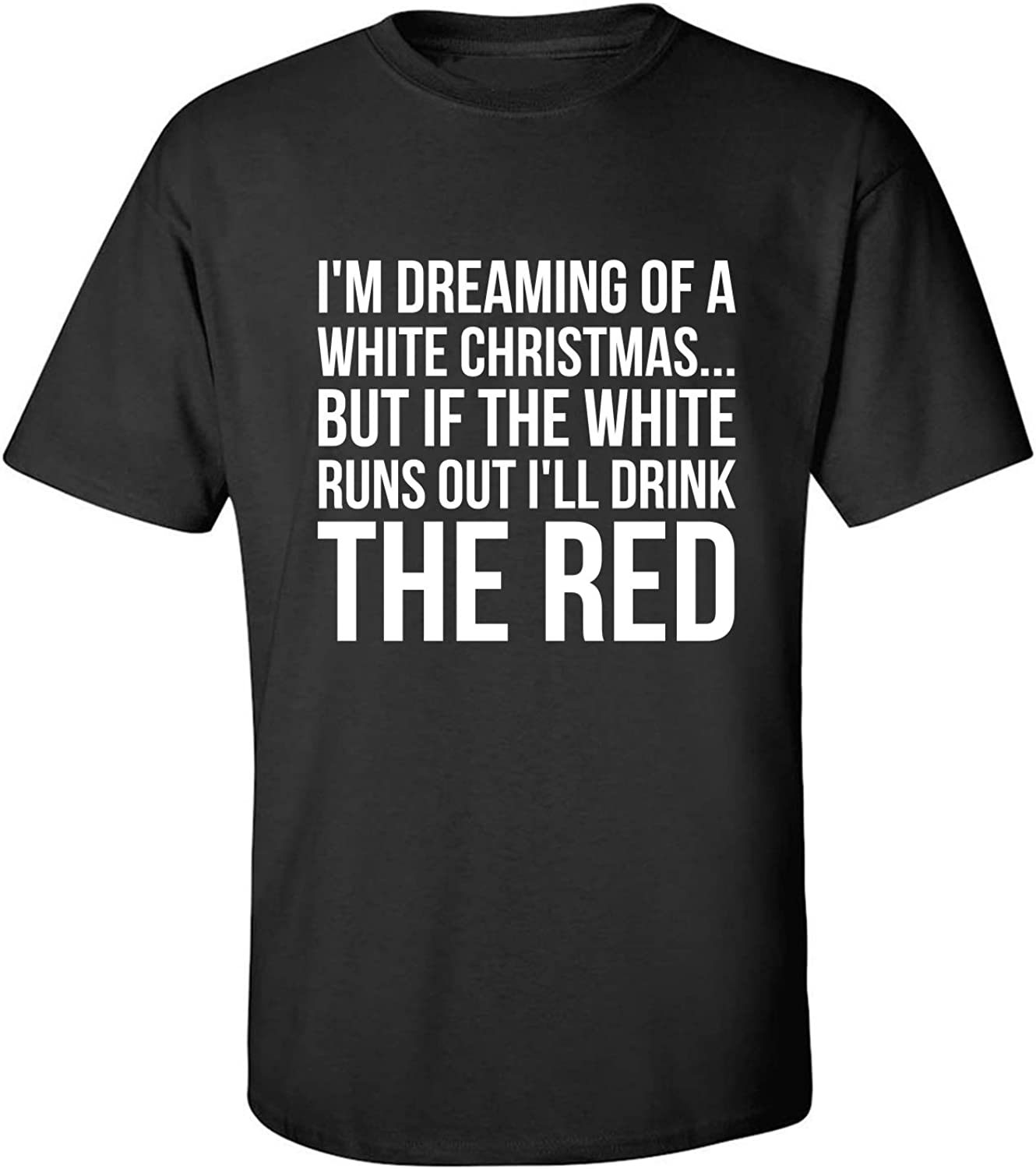 I'm Dreaming of A White Christmas Adult T-Shirt in Black - XXXXX-Large