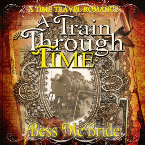 A Train Through Time audiobook cover art