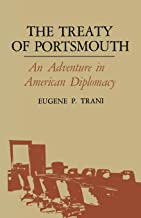 The Treaty of Portsmouth: An Adventure in American Diplomacy (English Edition)