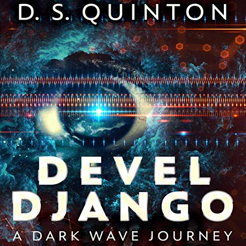 Devel Django     A Dark Wave Journey              By:                                                                                                                                 D.S. Quinton                               Narrated by:                                                                                                                                 Jonathan Johns                      Length: 9 hrs and 53 mins     Not rated yet     Overall 0.0
