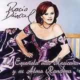 Rocio Durcal La Española Mas Mexicana Y Su Alma Ranchera...
