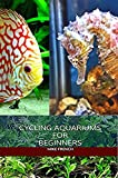 Cycling Aquariums For Beginners (English Edition)