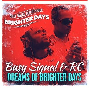 Dreams of Brighter Days