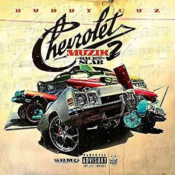 Chevrolet Muzik 2 (Back on the Slab)