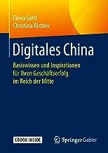 Digitales China: Basiswissen und Inspirationen für Ihren Geschäftserfolg im Reich der Mitte (German Edition)