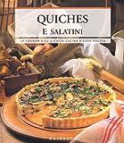 Quiches e salatini. Ediz. illustrata