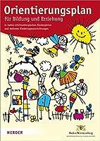 Orientierungsplan: fuer Bildung und Erziehung in baden-wuerttembergischen Kindergaerten und weiteren Kindertageseinrichtungen. Fassung vom 15. Maerz 2011