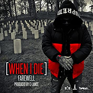 When I Die (Farewell)
