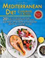 Mediterranean Diet Cookbook for Beginners: 201 Easy and delicious, affordable, mouth watering recipes with pictures. Lose weight with an healthy anti-inflammatory lifestyle that can benefit all ages