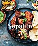 Nopalito: A Mexican Kitchen Hardcover – April 11, 2017 by Gonzalo Guzmán (Author), Stacy Adimando (Author)