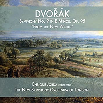 """Dvořák: Symphony No. 9 in E Minor, Op. 95, """"From the New World"""""""