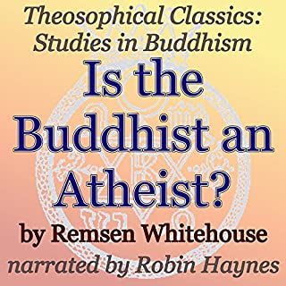 Is the Buddhist an Atheist? Theosophical Classics: Studies in Buddhism audiobook cover art