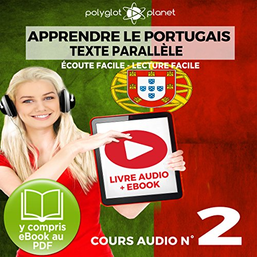 Apprendre le Portugais - Texte Parallèle - Écoute Facile - Lecture Facile: Cours Audio No. 2 [Learn Portugese]     Lire et Écouter des Livres en Portugais              By:                                                                                                                                 Polyglot Planet                               Narrated by:                                                                                                                                 Samuel Goncalves,                                                                                        Ory Meuel                      Length: 31 mins     Not rated yet     Overall 0.0