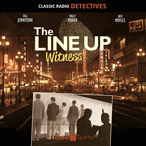 The Line Up     Witness              By:                                                                                                                                 Morton Fine,                                                                                        David Friedkin,                                                                                        Jack Newman                               Narrated by:                                                                                                                                 Bill Johnstone,                                                                                        Wally Maher,                                                                                        Jack Moyles,                   and others                 Length: 7 hrs and 38 mins     Not rated yet     Overall 0.0