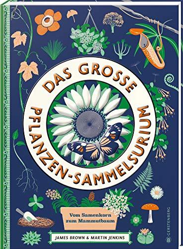 Das große Pflanzen-Sammelsurium: Vom Samenkorn zum Mammutbaum
