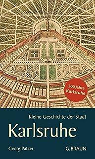 Kleine Geschichte der Stadt Karlsruhe (Kleine Geschichte. Re