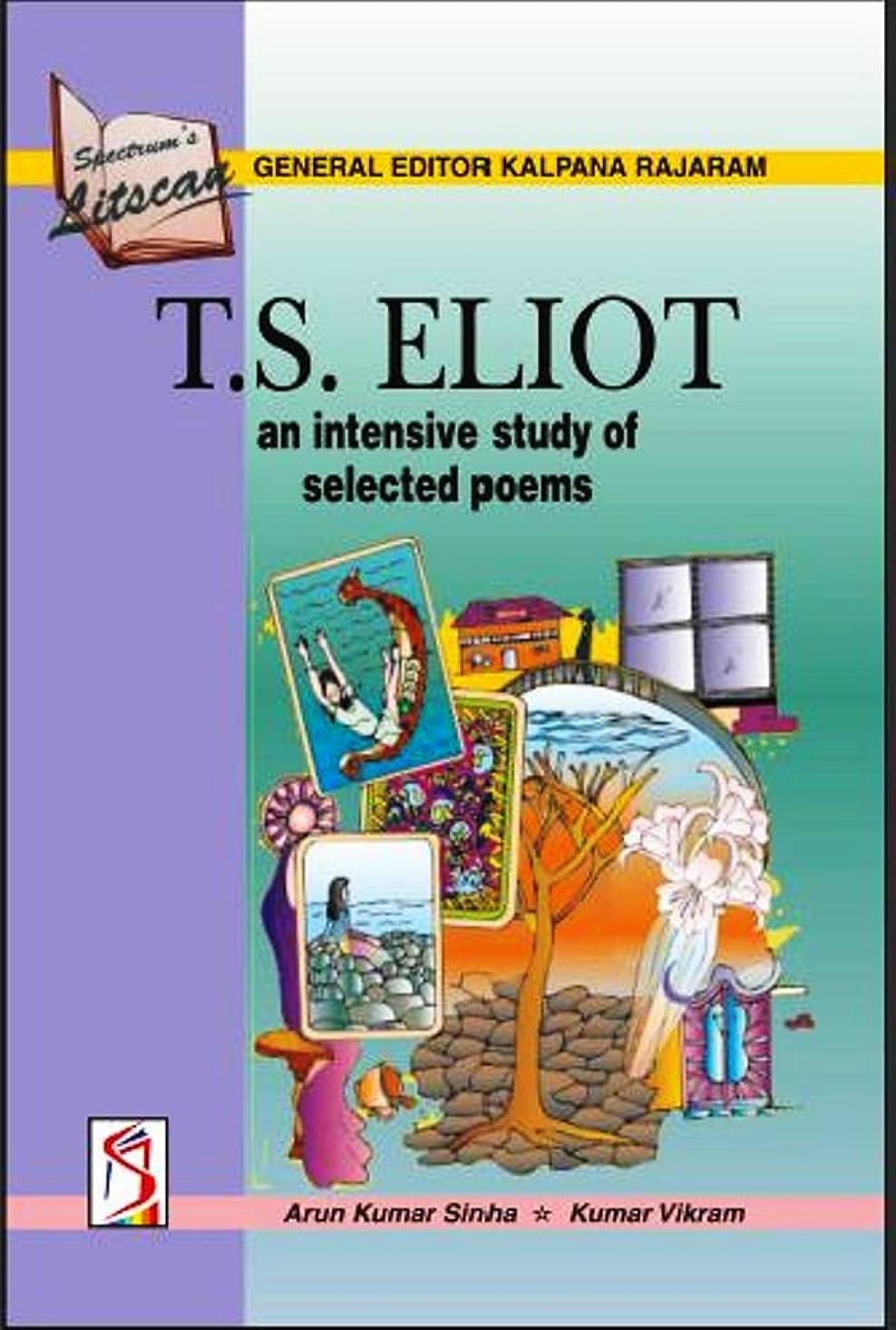 農奴思春期の振り返るT.S. ELIOT: an intensive study of selected poems (English Edition)