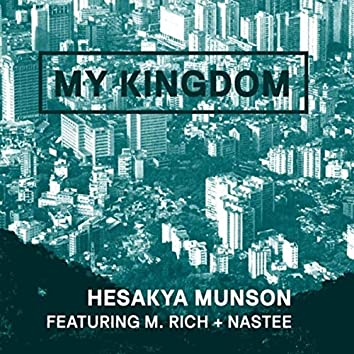 My Kingdom (feat. M.Rich & Nastee)