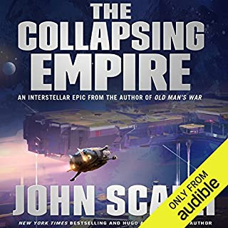 The Collapsing Empire     The Interdependency, Book 1              Written by:                                                                                                                                 John Scalzi                               Narrated by:                                                                                                                                 Wil Wheaton                      Length: 9 hrs and 24 mins     205 ratings     Overall 4.4