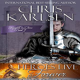 Heroes Live Forever     Knights in Time, Book 1              By:                                                                                                                                 Chris Karlsen                               Narrated by:                                                                                                                                 Tim Campbell                      Length: 10 hrs and 30 mins     29 ratings     Overall 4.3