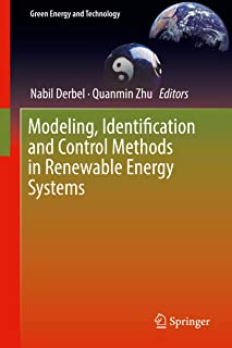 Modeling, Identification and Control Methods in Renewable Energy Systems (Green Energy and Technology)