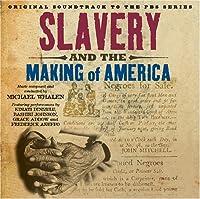 Slavery & the Making of America