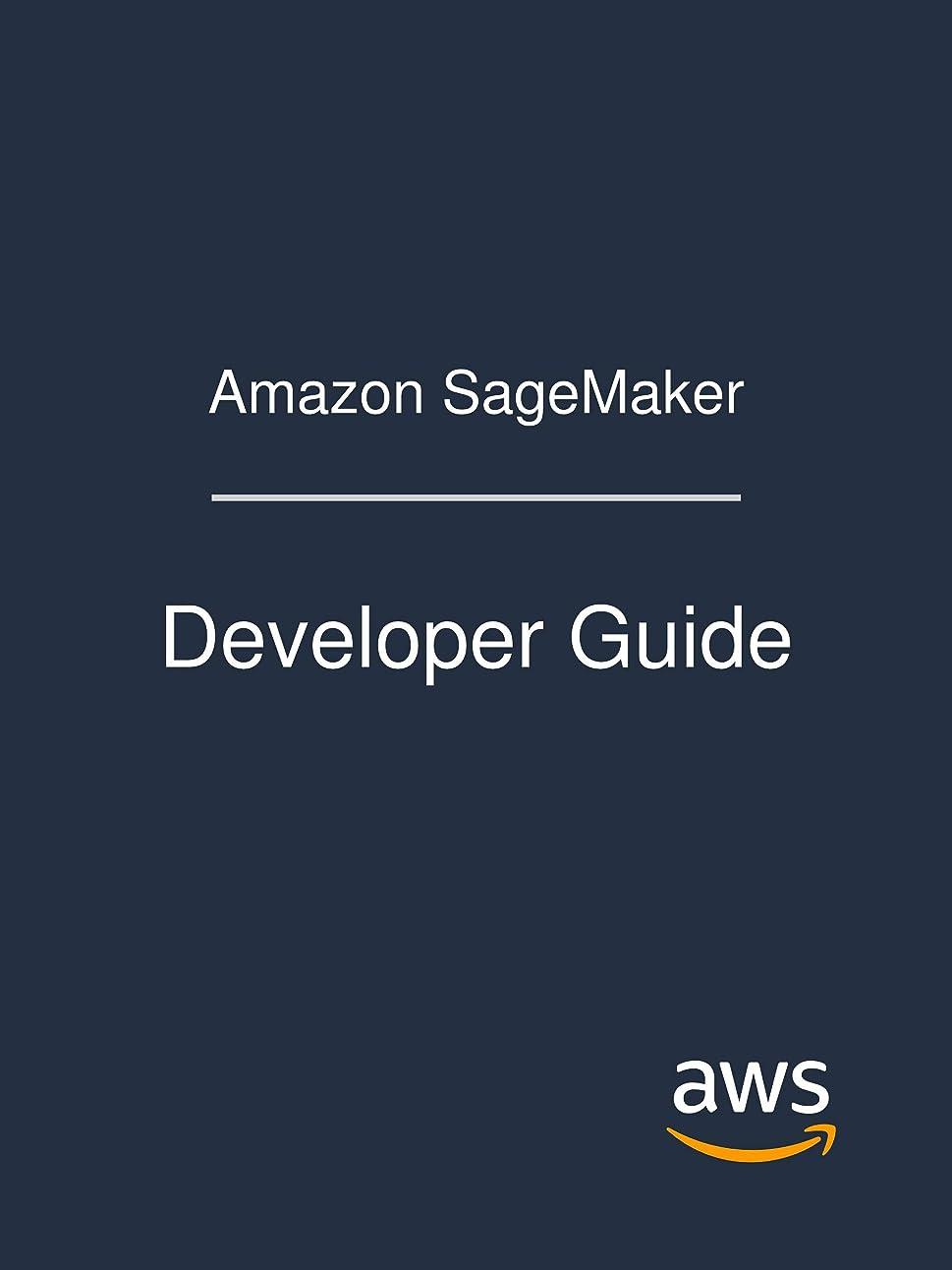 矛盾する楕円形生むAmazon SageMaker: Developer Guide (English Edition)