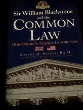 Sir William Blackstone & the Common Law: Blackstone's Legacy to America