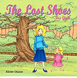 The Lost Shoes: For Girls by [Elaine Ouston]