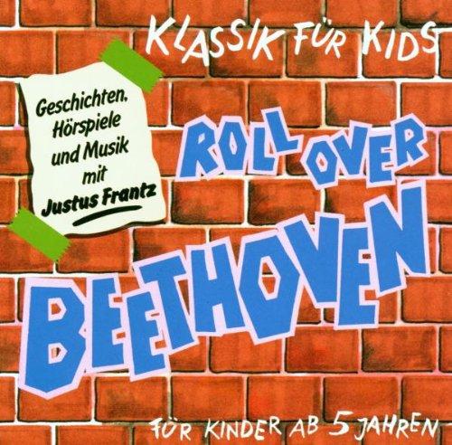 Klassik für Kids - Roll Over Beethoven