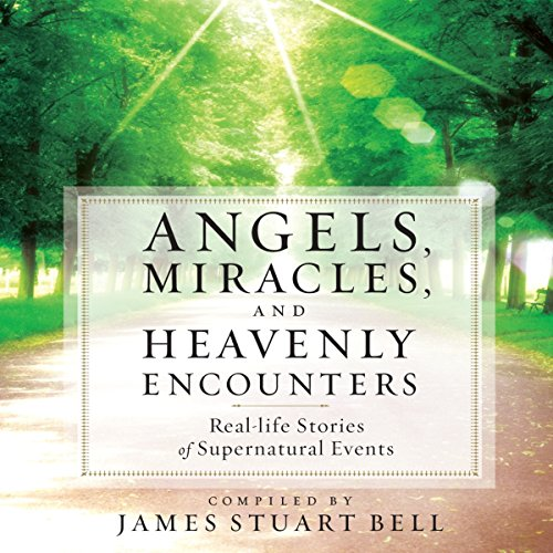 Angels, Miracles, and Heavenly Encounters Titelbild