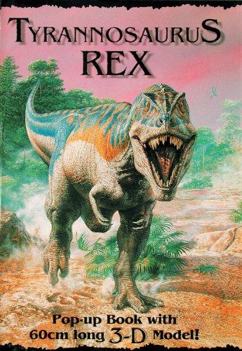 Tyrannosaurus Rex: Pop-up Book With 3d Model: Pop-up Book with 60cm Long 3-D Model! (3d Wall Posters)