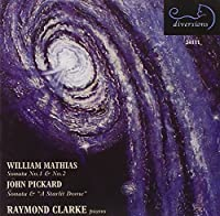 Mathias: Sonata Nos. 1 & 2; Pickard: Sonata; A Starlit Dome by Raymond Clarke (2008-01-22)